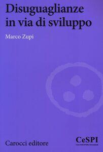 Libro Disuguaglianze in via di sviluppo Marco Zupi