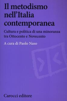 Il metodismo nellItalia contemporanea. Cultura e politica di una minoranza tra Ottocento e Novecento.pdf