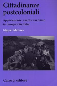 Capturtokyoedition.it Cittadinanze postcoloniali. Appartenenze, razza e razzismo in Europa e in Italia Image