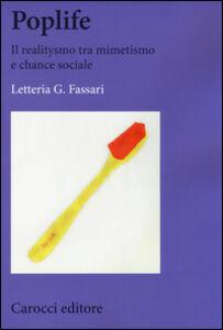 Foto Cover di Poplife. Il realitysmo tra mimetismo e chance sociale, Libro di Letteria G. Fassari, edito da Carocci