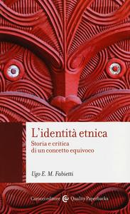 Libro L' identità etnica. Storia e critica di un concetto equivoco Ugo Fabietti