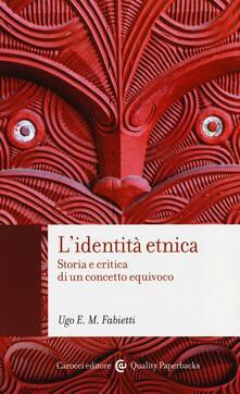 L' identità etnica. Storia e critica di un concetto equivoco - Ugo Fabietti - copertina