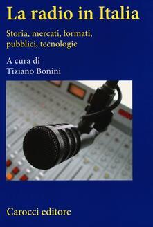 La radio in Italia. Storia, mercati, formati, pubblici, tecnologie.pdf