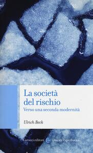 La società del rischio. Verso una seconda modernità - Ulrich Beck - copertina