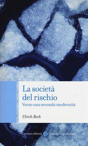 Libro La società del rischio. Verso una seconda modernità Ulrich Beck