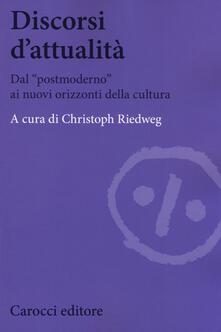 Discorsi dattualità. Dal «postmoderno» ai nuovi orizzonti della cultura.pdf