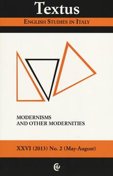 Filippodegasperi.it Textus. English studies in Italy (2013). Vol. 2: Modernisms and other modernities. Image