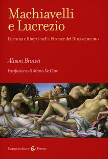 Camfeed.it Machiavelli e Lucrezio. Fortuna e libertà nella Firenze del Rinascimento Image