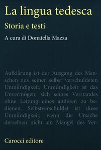 Foto Cover di La lingua tedesca. Storia e testi, Libro di  edito da Carocci
