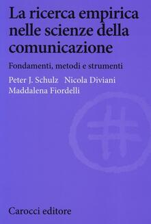 La ricerca empirica nelle scienze della comunicazione. Fondamenti, metodi e strumenti.pdf