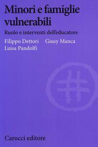 Libro Minori e famiglie vulnerabili. Ruolo e interventi dell'educatore Filippo Dettori , Giusy Manca , Luisa Pandolfi