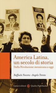 Libro America Latina, un secolo di storia. Dalla rivoluzione messicana a oggi Raffaele Nocera , Angelo Trento