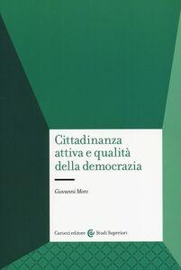 Libro Cittadinanza attiva e qualità della democrazia Giovanni Moro