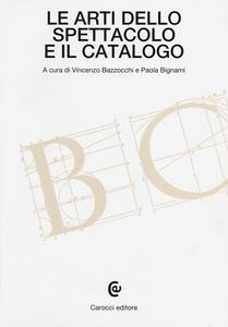 Libro Le arti dello spettacolo e il catalogo