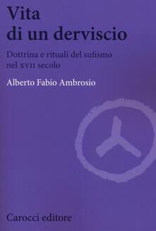 Vita di un derviscio. Dottrina e rituali del sufismo nel XVII secolo.pdf