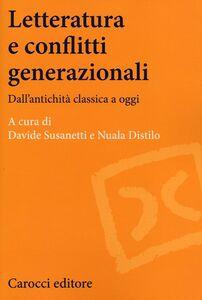 Foto Cover di Letteratura e conflitti generazionali. Dall'antichità classica a oggi, Libro di  edito da Carocci