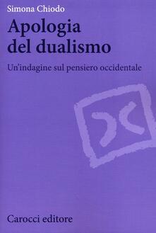 Apologia del dualismo. Unindagine sul pensiero occidentale.pdf