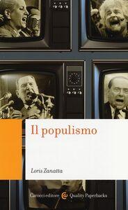 Foto Cover di Il populismo, Libro di Loris Zanatta, edito da Carocci