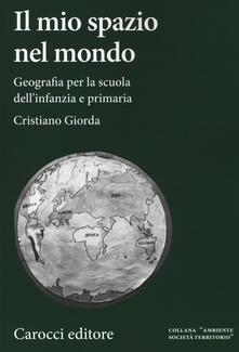 Premioquesti.it Il mio spazio nel mondo. Geografia per la scuola dell'infanzia e primaria Image