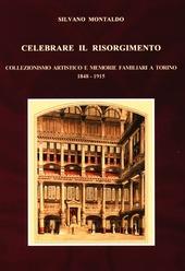 Celebrare il Risorgimento. Collezionismo artistico e memorie familiari a Torino 1848-1915