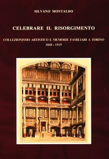 Recuperandoiltempo.it Celebrare il Risorgimento. Collezionismo artistico e memorie familiari a Torino 1848-1915 Image