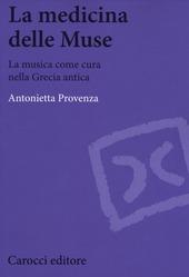 La medicina delle Muse. La musica come cura nella Grecia antica