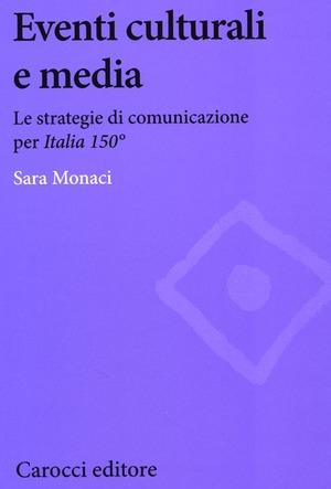 Eventi culturali e media. Le strategie di comunicazione per «Italia 150»