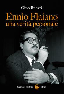 Ennio Flaiano, una verità personale - Gino Ruozzi - ebook