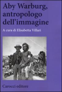 Libro Aby Warburg, antropologo dell'immagine