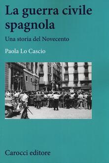 Amatigota.it La guerra civile spagnola. Una storia del Novecento Image
