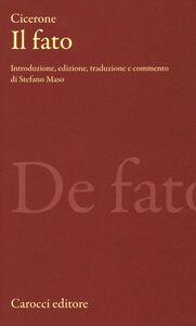 Libro Il fato. Testo latino a fronte Marco Tullio Cicerone