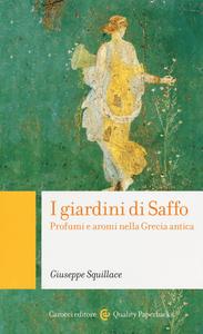 Libro I giardini di Saffo. Profumi e aromi nella Grecia antica Giuseppe Squillace