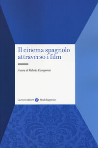 Libro Il cinema spagnolo attraverso i film