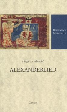 Nordestcaffeisola.it Alexanderlied. Infanzia, Tiro, morte di Dario (Alessandro di Vorau). Testo tedesco a fronte Image