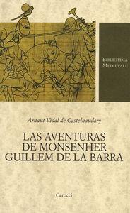 Libro Las aventuras de monsenher Guillem de La Barra. Testo originale a fronte Arnaut Vidal de Castelnaudary