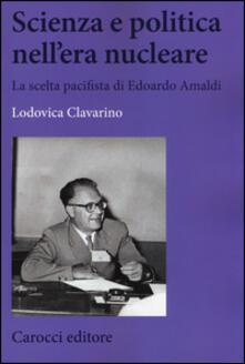 Scienza e politica nellera nucleare. La scelta pacifista di Edoardo Amaldi.pdf