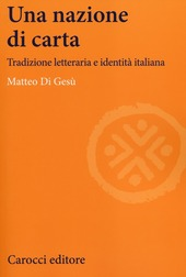 Una nazione di carta. Tradizione letteraria e identità italiana
