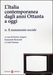 L' Italia contemporanea dagli anni Ottanta a oggi. Vol. 2: Il mutamento sociale.