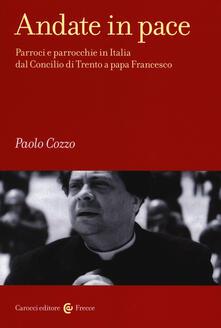 Antondemarirreguera.es Andate in pace. Parroci e parrocchie in Italia dal Concilio di Trento a papa Francesco Image