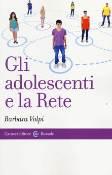 Gli adolescenti e la Rete - Barbara Volpi - copertina