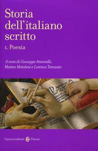Libro Storia dell'italiano scritto. Vol. 1: Poesia.