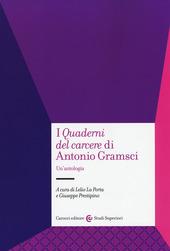 I «Quaderni del carcere» di Antonio Gramsci. Un'antologia