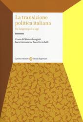 La transizione politica italiana. Da Tangentopoli a oggi