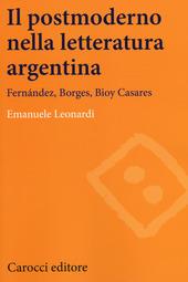 Il postmoderno nella letteratura argentina. Fernández, Borges, Bioy Casares