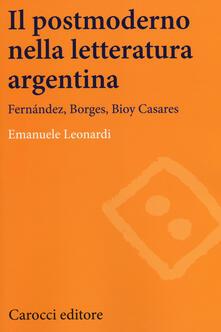 Il postmoderno nella letteratura argentina. Fernández, Borges, Bioy Casares.pdf