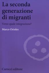 La seconda generazione di migranti. Verso quale integrazione?