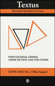 Textus. English studies in Italy (2014). Vol. 2: Postcolonial crimes: crime fiction and the other.