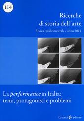 Ricerche di storia dell'arte (2014). Vol. 114: La performance in Italia: temi, protagonisti e problemi.