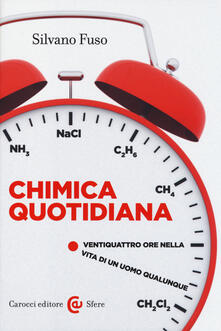 Voluntariadobaleares2014.es Chimica quotidiana. Ventiquattro ore nella vita di un uomo qualunque Image