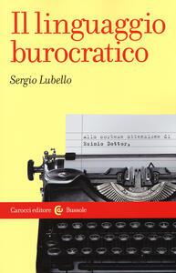 Libro Il linguaggio burocratico  Sergio Lubello